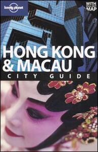 Hong Kong & Macau. Con pianta. Ediz. inglese - Andrew Stone,Piera Chen,Chung Wah Chow - copertina