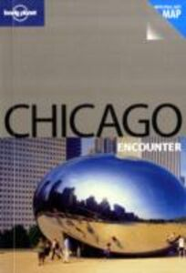 Foto Cover di Chicago. Con cartina. Ediz. inglese, Libro di Nate Cavalieri, edito da Lonely Planet