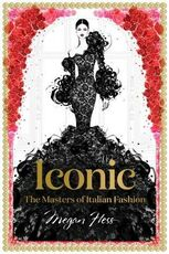 Libro in inglese Iconic: The Masters of Italian Fashion Megan Hess