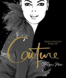 The Illustrated World of Couture - Megan Hess - cover