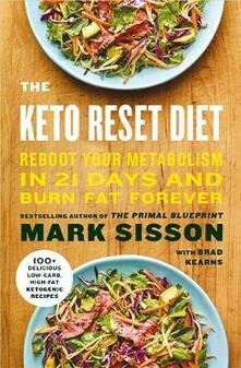 The Keto Reset Diet: Reboot Your Metabolism in 21 Days and Burn Fat Forever - Mark Sisson - cover