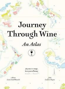 Journey Through Wine: An Atlas: 56 Countries, 100 Maps, 8000 Years of History - Adrien Grant Smith Bianchi,Jules Gaubert-Turpin - cover