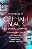 Libro in inglese The Science Of Orphan Black: The Official Companion Casey Griffin Nina Nesseth