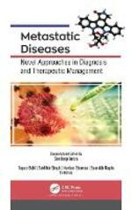 Metastatic Diseases: Novel Approaches in Diagnosis and Therapeutic Management