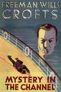 Ebook Mystery in the Channel Freeman Wills Crofts