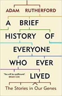 A Brief History of Everyone Who Ever Lived: The Stories in Our Genes - Adam Rutherford - cover