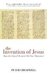 Libro in inglese The Invention of Jesus: How the Church Rewrote the New Testament  - Peter Cresswell