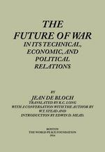 The Future of War in Its Technical, Economical and Political Relations