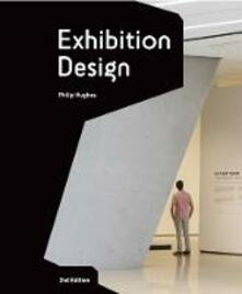 Exhibition Design Second Edition: An Introduction - Philip Hughes - cover