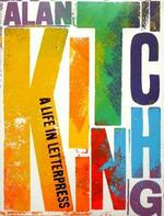 Alan Kitching: A Life in Letterpress: A Life in Letterpress