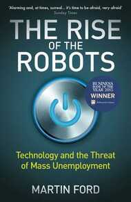 Libro in inglese The Rise of the Robots: Technology and the Threat of Mass Unemployment Martin Ford