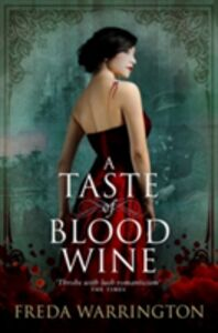 Libro in inglese A Taste of Blood Wine  - Freda Warrington