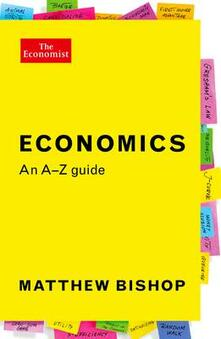 Economics: An A-Z Guide - Matthew Bishop - cover