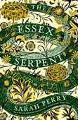 Libro in inglese The Essex Serpent: The number one bestseller and British Book Awards Book of the Year Sarah Perry