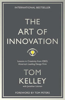 The Art Of Innovation: Lessons in Creativity from IDEO, America's Leading Design Firm - Tom Kelley - cover