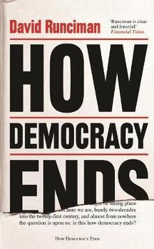 How Democracy Ends - David Runciman - cover