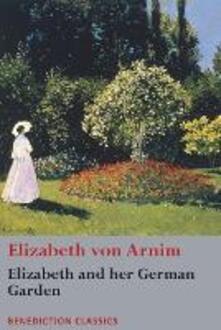 Elizabeth and her German Garden - Elizabeth Von Arnim - cover