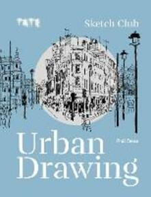 Tate: Sketch Club Urban Drawing - Phil Dean - cover