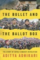 Bullet and the Ballot Box: The Story...