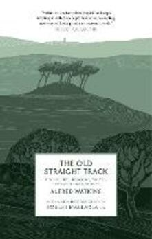 The Old Straight Track - Alfred Watkins - cover
