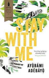 Libro in inglese Stay with Me  - Ayobami Adebayo