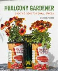 Libro in inglese The Balcony Gardener: Creative Ideas for Small Spaces Isabelle Palmer