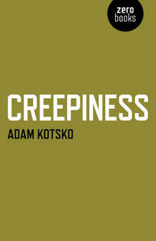 Creepiness - Adam Kotsko - cover