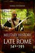 Libro in inglese The The Military History of Late Rome AD 361-395 Ilkka Syvanne