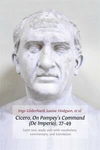 Cicero, On Pompey's Command (De Imperio), 27-49