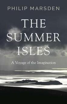 The Summer Isles: A Voyage of the Imagination - Philip Marsden - cover