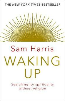 Waking Up: Searching for Spirituality Without Religion - Sam Harris - cover