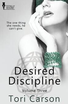 Desired Discipline: Volume Three - Tori Carson - cover