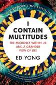 Libro in inglese I Contain Multitudes: The Microbes Within Us and a Grander View of Life Ed Yong