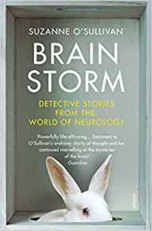 Brainstorm: Detective Stories From the World of Neurology - Suzanne O'Sullivan - cover