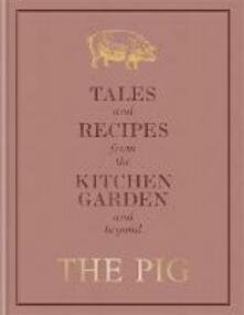 The Pig: Tales and Recipes from the Kitchen Garden and Beyond - Robin Hutson - cover