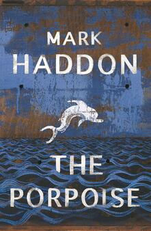 The Porpoise - Mark Haddon - cover