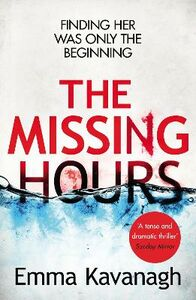 Libro in inglese The Missing Hours  - Emma Kavanagh