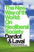 Libro in inglese The New Way of the World: On Neoliberal Society Pierre Dardot Christian Laval