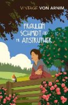 Fraulein Schmidt and Mr Anstruther - Elizabeth von Arnim - cover
