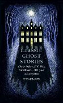 Classic Ghost Stories: Spooky Tales from Charles Dickens, H.G. Wells, M.R. James and many more - Various - cover