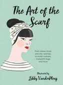 Libro in inglese The Art of the Scarf: From Classic Knots and Chic Neckties, to Stylish Turbans, Makeshift Bags, and More