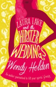 Libro in inglese Laura Lake and the Hipster Weddings  - Wendy Holden