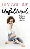 Libro in inglese Unfiltered: No Shame, No Regrets, Just Me Lily Collins