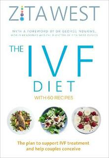 The IVF Diet: The plan to support IVF treatment and help couples conceive - Zita West - cover