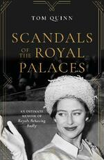 Scandals of the Royal Palaces: An Intimate Memoir of Royals Behaving Badly