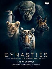 Dynasties: The Rise and Fall of Animal Families - Stephen Moss - cover