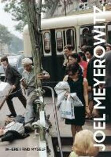Joel Meyerowitz: Where I Find Myself: A Lifetime Retrospective - cover