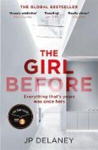 Libro in inglese The Girl Before  - J. P. Delaney
