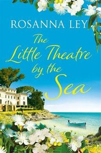 Libro in inglese The Little Theatre by the Sea  - Rosanna Ley