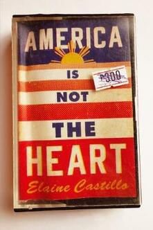 America Is Not the Heart - Elaine Castillo - cover
